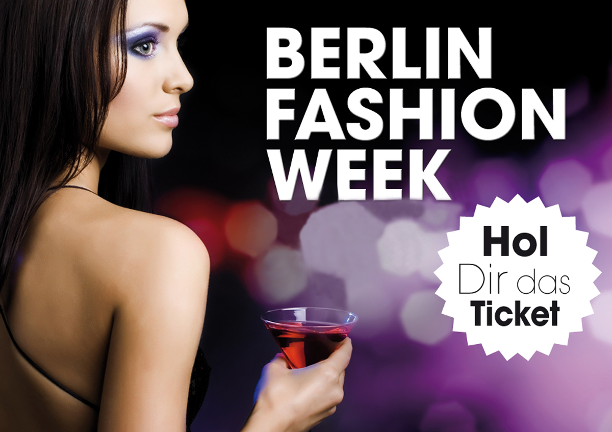 Hol dir das Ticket zur Fashion Week in Berlin